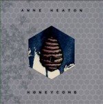 Anne Heaton – Honeycomb (2013) – Producer ('Sin Verguenza'), Engineer (Recording, Mixing..'Sin Verguenza and Honeycomb')