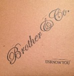 Brother and Co. – Unknow You (2013) – Engineer (Recording, Mixing), Percussion