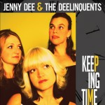 Jenny Dee & the Deelinquents, Keeping Time. Produced, engineered, and mixed by Matthew Beaudoin, 2010.