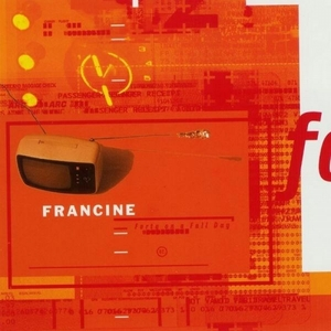 Francine, Forty on a Fall Day. 2000. Produced by the Mayor.