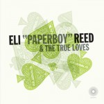 "Eli ""Paperboy"" Reed & The True Loves, Ace of Spades EP. 2009."