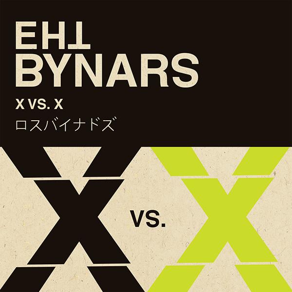 The Bynars, X vs. X.