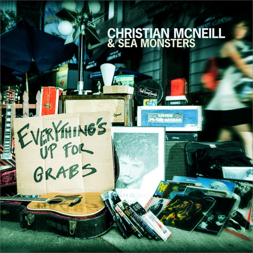 Christian McNeill & Sea Monsters, Everything Up For Grabs. November, 2012.