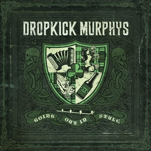 Dropkick Murphys, Going Out In Style. 2011.