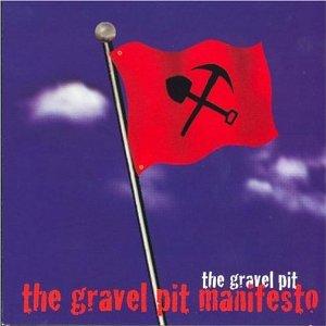 The Gravel Pit, Manifesto.