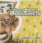 The Might Mighty BossTones, Jackknife to a Swan. 2002.
