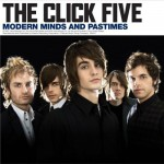 The Click Five, Modern Minds and Pastimes. Produced by the Sheriff, 2007. Engineered by The Matts.
