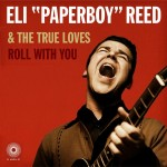 "Eli ""Paperboy"" Reed & the True Loves, Roll With You. Recorded in 2008."