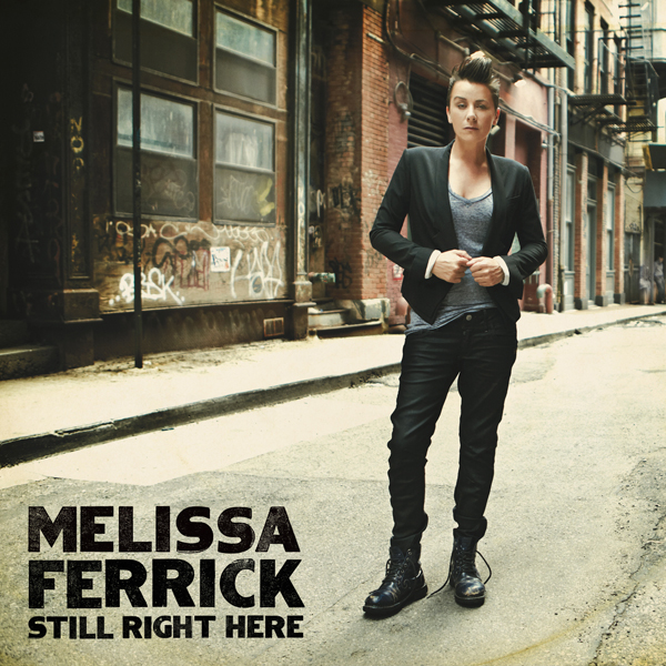 Melissa Ferrick, Still Right Here. 2011. (Mixed at Q.)