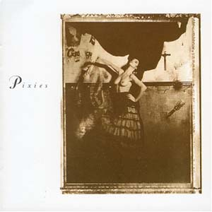 The Pixies, Surfer Rosa. Recorded in 1988 by Steve Albini at the old Q.