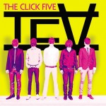 The Click Five, TCV. Produced by the Sheriff. May 2011.