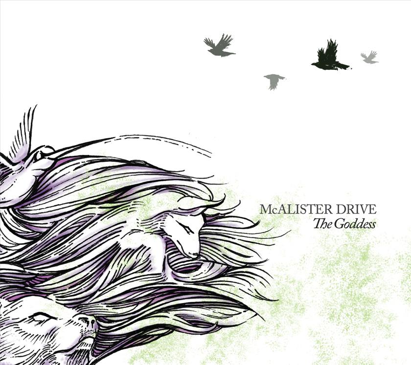McAlister Drive, The Goddess. July, 2012.