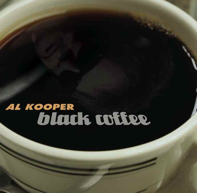 Al Kooper, Black Coffee. 2005.