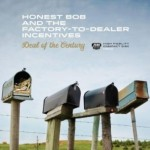 Honest Bob And The Factory-To-Dealer Incentives, Deal of the Centurty.