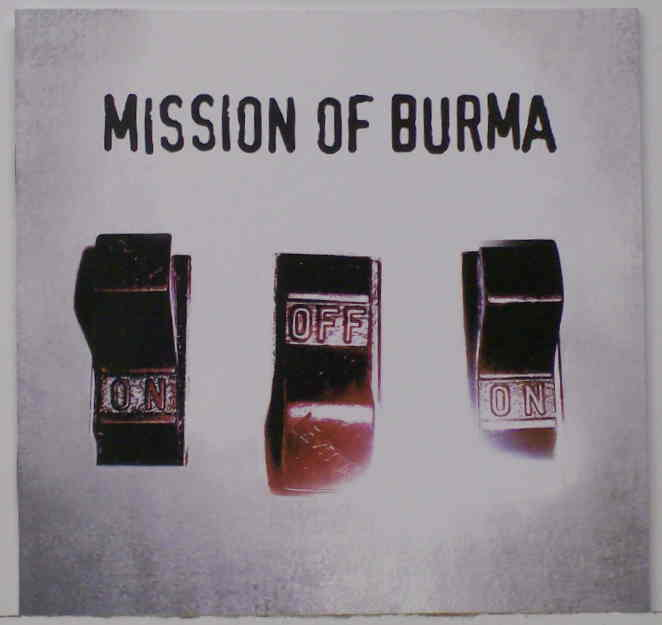 Mission Of Burma, On Off On. Recorded and Mixed in Studio A (New Q) by Bob Weston in 2004.