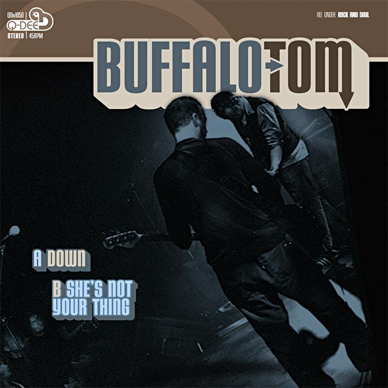 Buffalo Tom, Down b/w She's Not Your Thing. 2011.