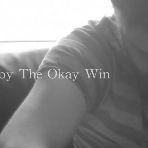 "The Okay Win – ""Please"" (Video)"