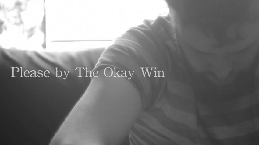 "The Okay Win – ""Please"" (Video)"