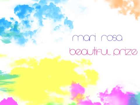 Mari Rosa – Beautiful Prize (Video)