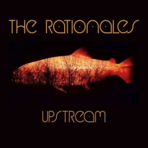 The Rationales – Upstream