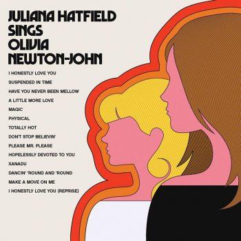 "Juliana Hatfield releases ""Juliana Hatfield Sings Olivia Newton-John"""
