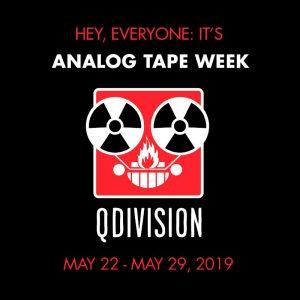 Analog Tape Week – May 22-29