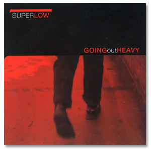Superlow – Going Out Heavy