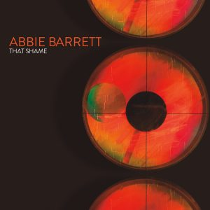 Abbie Barrett – That Shame
