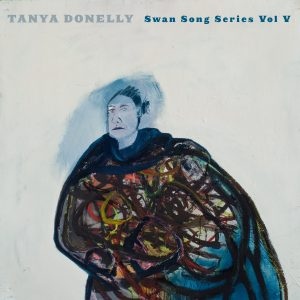 Tanya Donelly – Swan Song Series
