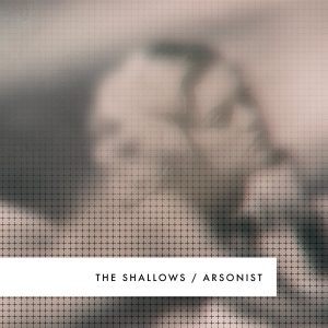 The Shallows – The Arsonist